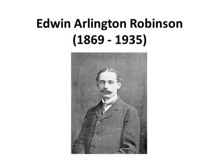 Introduction to Poetry    Richard Cory    By Edwin Arlington Robinson     SlidePlayer
