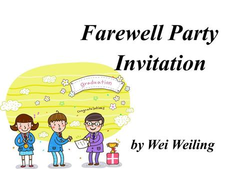 by Wei Weiling Farewell Party Invitation party Hi, my friend! I'm Danny, I can do magic. party hat balloons candieschocolatesfresh fruitsprizes.