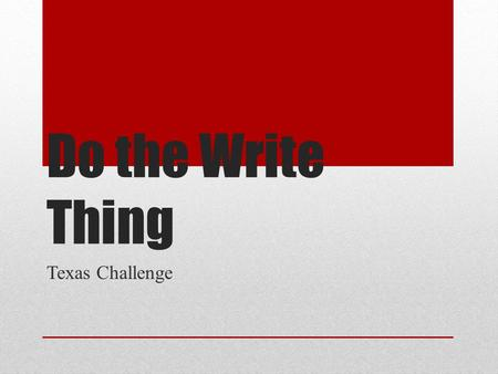 Do the Write Thing Texas Challenge.