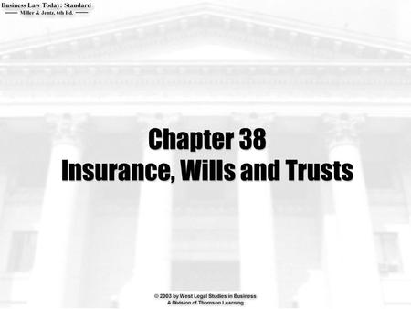 Chapter 38 Insurance, Wills and Trusts. 2  What is an insurable interest? When must an insurable interest exist?  Is an insurance broker the agent of.