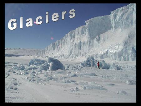Roughly 18,000 yrs ago 30% of the earth's surface was covered by glaciers. This period is known as the GREAT ICE AGE.