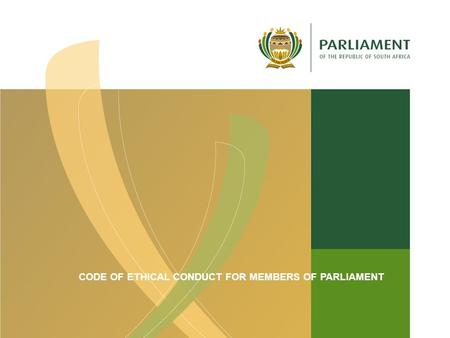 CODE OF ETHICAL CONDUCT FOR MEMBERS OF PARLIAMENT.
