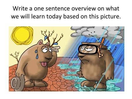 Write a one sentence overview on what we will learn today based on this picture.