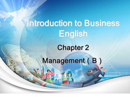 Introduction to Business English Chapter 2 Management ( B )
