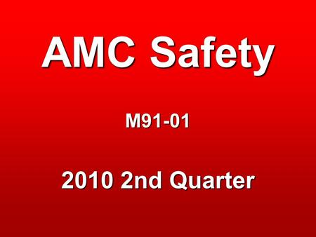 AMC Safety M91-01 2010 2nd Quarter. So what's happening in 2010? It appears that we are on track in 2010 to further reduce our lost time injuries, total.