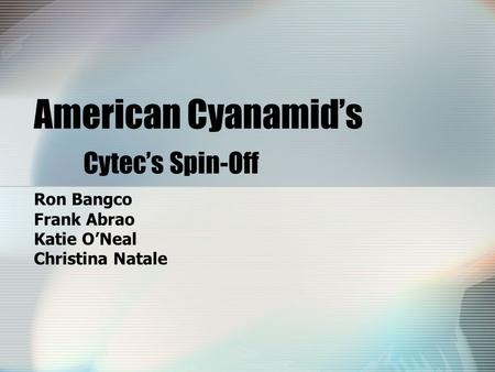 American Cyanamid's Cytec's Spin-Off