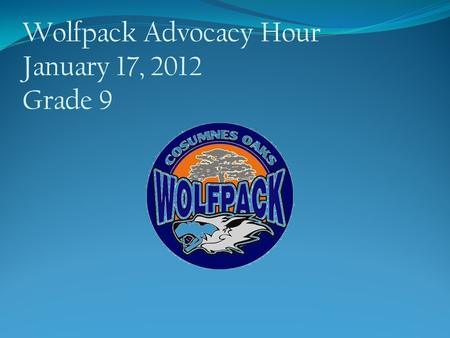 Wolfpack Advocacy Hour January 17, 2012 Grade 9 Objective: Students will 1. Understand the concept of online ethics as it applies to four key areas 2.