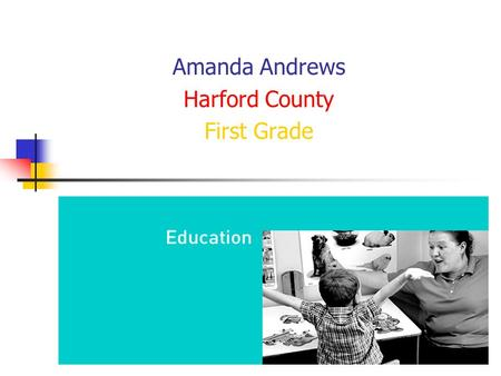Amanda Andrews Harford County First Grade. I am most comfortable using… Power Point Experienced Helps teachers and students follow along Keeps learning.