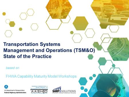 based on FHWA Capability Maturity Model Workshops