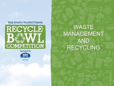 WASTE MANAGEMENT AND RECYCLING 1. SOLID WASTE MANAGEMENT 2.