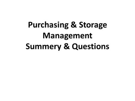 Purchasing & Storage Management Summery & Questions.