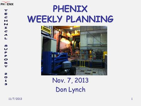 11/7/2013 1 PHENIX WEEKLY PLANNING Nov. 7, 2013 Don Lynch.