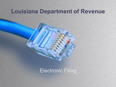 Louisiana Department of Revenue Electronic Filing.