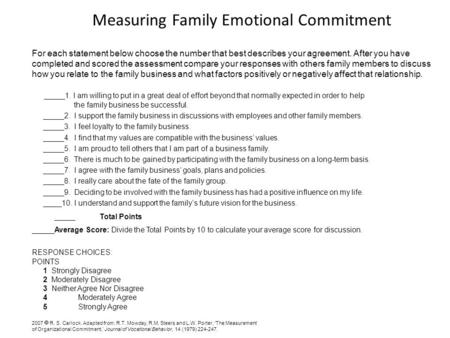 Measuring Family Emotional Commitment For each statement below choose the number that best describes your agreement. After you have completed and scored.