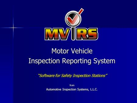 "Motor Vehicle Inspection Reporting System ""Software for Safety Inspection Stations"" from Automotive Inspection Systems, L.L.C."