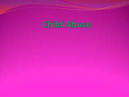 Child Abuse Child abuse is the physical, sexual or emotional maltreatment or neglect of a child or children. In the United States, the Centres for Disease.