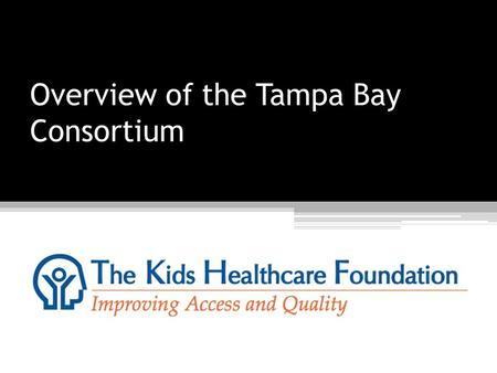 "Overview of the Tampa Bay Consortium. Founded in 1998 to raise the money required at that time for the ""local match"". As the local match requirement ended."