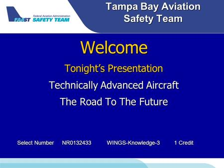 Tampa Bay Aviation Safety Team Welcome Tonight's Presentation Technically Advanced Aircraft The Road To The Future Select NumberNR0132433WINGS-Knowledge-31.