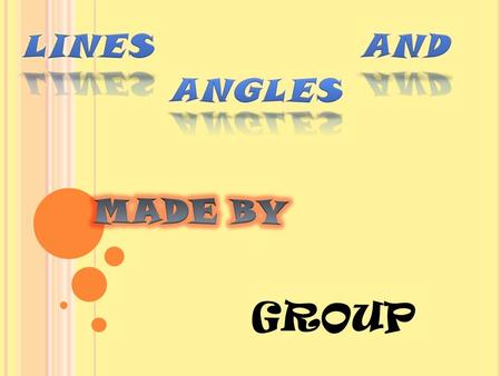 GROUP. Angles An angle is formed when two lines meet. The size of the angle measures the amount of space between the lines. In the diagram the lines ba.
