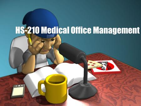 HS-210 Medical Office Management. Why Medical Assisting? Why did you choose to become a medical assistant/MOM? Everyone please post a response.