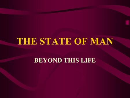 THE STATE OF MAN BEYOND THIS LIFE. WHAT HAPPENS WHEN WE DIE? SHEOL – WORD DOES NOT INDICATE PUNISHMENT, SIMPLY THE GRAVE EZE 32: 18, 21, 24 PSA 9: 17.