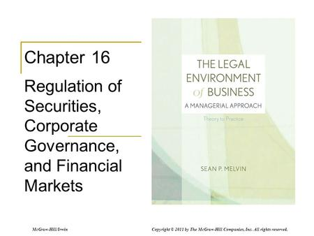 McGraw-Hill/Irwin Copyright © 2011 by The McGraw-Hill Companies, Inc. All rights reserved. Chapter 16 Regulation of Securities, Corporate Governance, and.