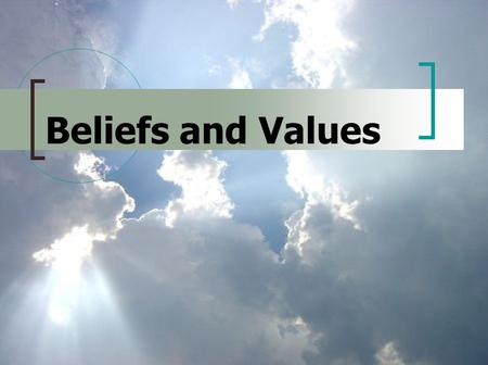 Beliefs and Values. What is a VALUES system A values system is an integrated set of shared values that may be based on a belief system, ideology, worldview.