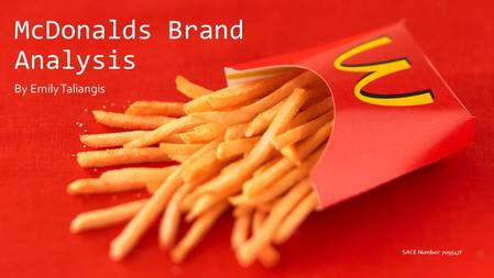 McDonalds Brand Analysis By Emily Taliangis SACE Number: 709547F.