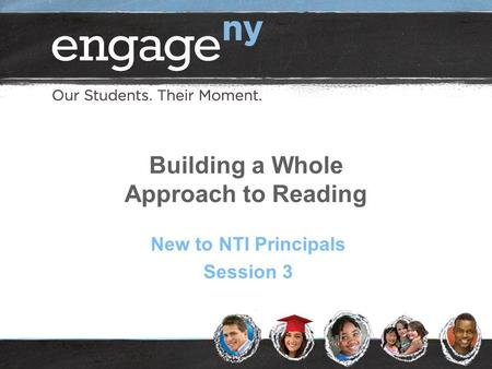 Building a Whole Approach to Reading New to NTI Principals Session 3.