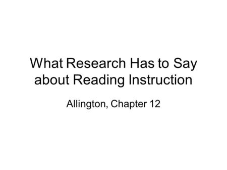 What Research Has to Say about Reading Instruction Allington, Chapter 12.