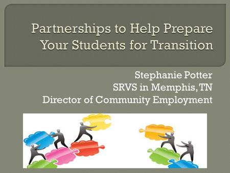 Stephanie Potter SRVS in Memphis, TN Director of Community Employment.