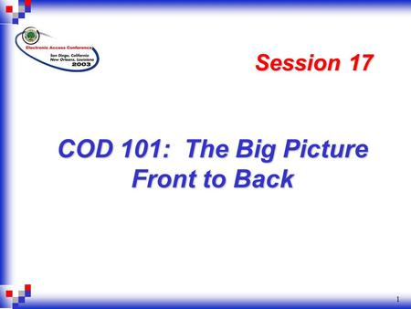 1 COD 101: The Big Picture Front to Back Session 17.