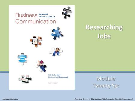 Researching Jobs Module Twenty Six Copyright © 2014 by The McGraw-Hill Companies, Inc. All rights reserved. McGraw-Hill/Irwin.