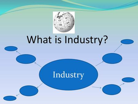 What is Industry? Industry. Agricultural Industrial.