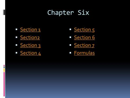 Chapter Six  Section 1 Section 1  Section2 Section2  Section 3 Section 3  Section 4 Section 4  Section 5 Section 5  Section 6 Section 6  Section.