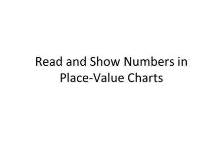 Read and Show Numbers in Place-Value Charts