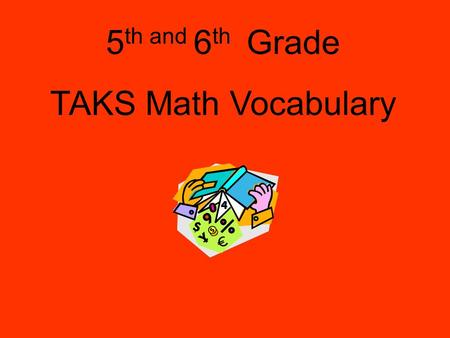 5 th and 6 th Grade TAKS Math Vocabulary. What is the place value of the 6 in the number 4,386,217.509 Thousands.