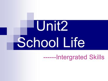 Unit2 School Life ------Intergrated Skills. NameNancyJohnDaniel SchoolRocky Mountain High School, the USA Woodland School, the UK Beijing Sunshine Secondary.