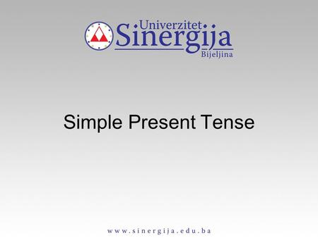 Simple Present Tense. Affirmative form singular plural I work we work you work you work he/she/it works they work.
