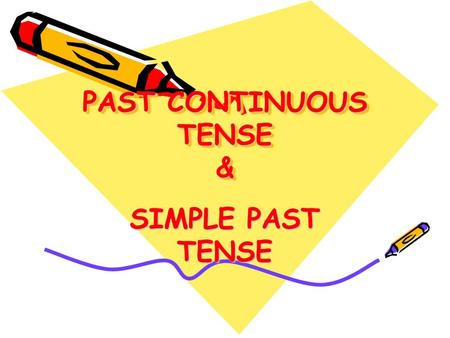 PAST CONTINUOUS TENSE & SIMPLE PAST TENSE. PAST CONTINOUS TENSE  We use Past Continuous Tense to say that somebody was in the middle of doing something.