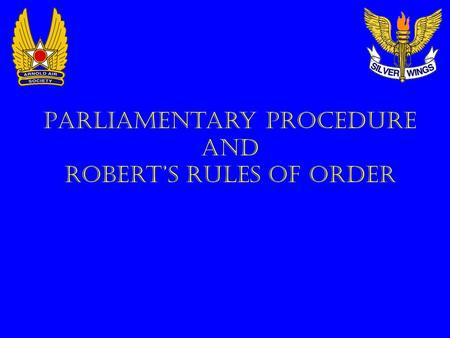 Parliamentary Procedure And Robert's Rules of Order.
