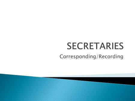 Corresponding/Recording.  DEFINITIONS CORRESPONDING SECRETARY.Issues notice of meeting (Call to Meeting).Handles general correspondence of organization.
