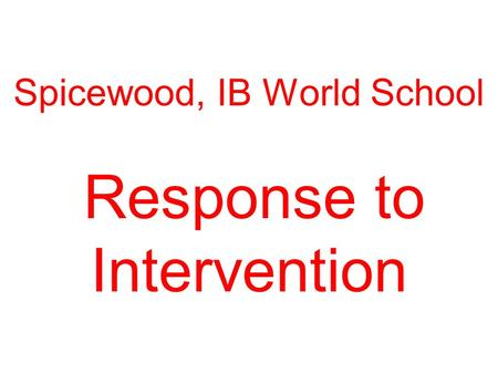 Spicewood, IB World School Response to Intervention.