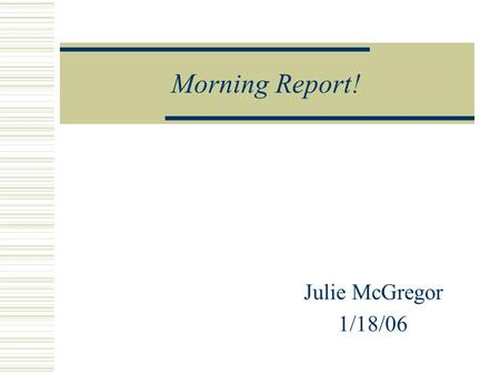 Morning Report! Julie McGregor 1/18/06. Fun with Acid Base! Day of admission:  HCO 3 20; 7.336/39/203/21  Acidemia- pH 7.336  Metabolic Acidosis 