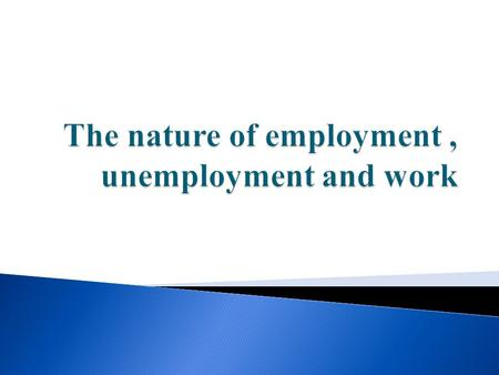  Paid work: involves the labour market  The labour market is an institution where buyers (govt, businesses and firms) and sellers of labour (workers)