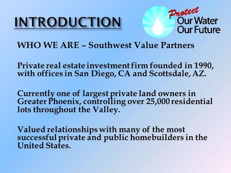 WHO WE ARE – Southwest Value Partners Private real estate investment firm founded in 1990, with offices in San Diego, CA and Scottsdale, AZ. Currently.
