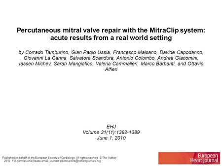 Percutaneous mitral valve repair with the MitraClip system: acute results from a real world setting by Corrado Tamburino, Gian Paolo Ussia, Francesco Maisano,