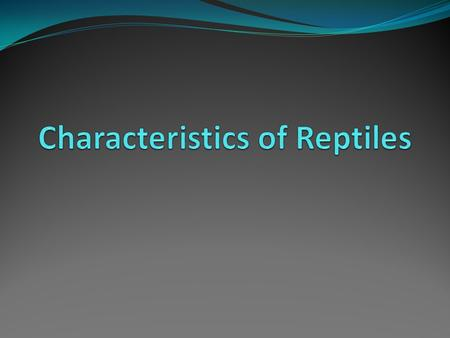 Characteristics of Reptiles Class Reptilia includes snakes, lizards, crocodiles, alligators and extinct dinosaurs. The majority of reptiles are terrestrial.