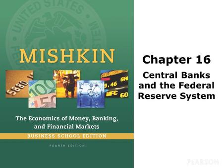 Chapter 16 Central Banks and the Federal Reserve System.