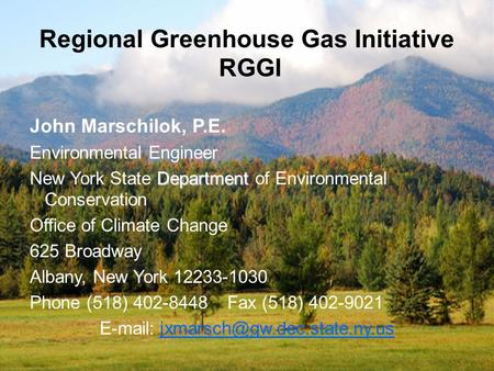 Regional Greenhouse Gas Initiative RGGI John Marschilok, P.E. Environmental Engineer Department New York State Department of Environmental Conservation.